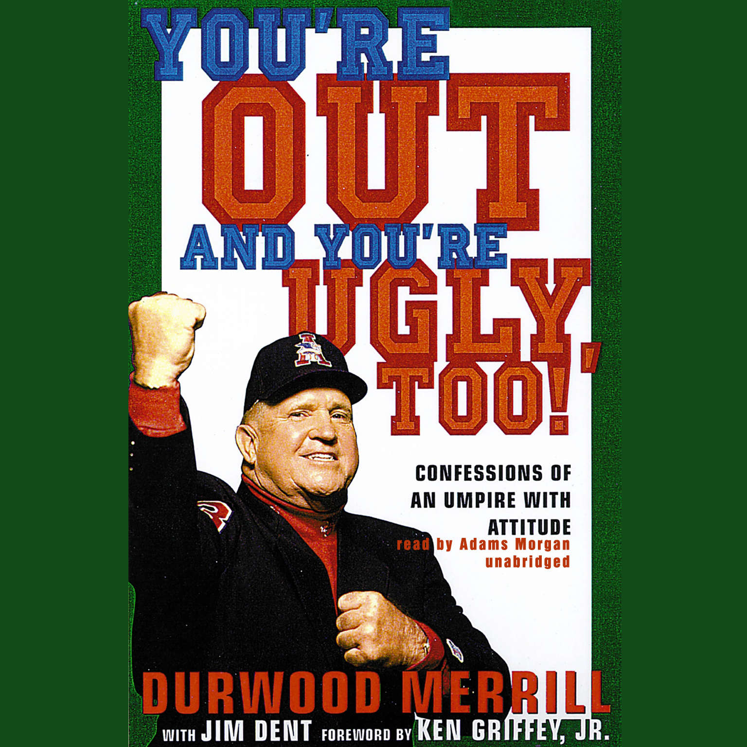 Printable You're Out and You're Ugly, Too! Audiobook Cover Art