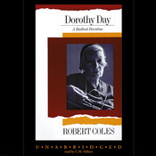 Dorothy Day: A Radical Devotion, by Robert Coles