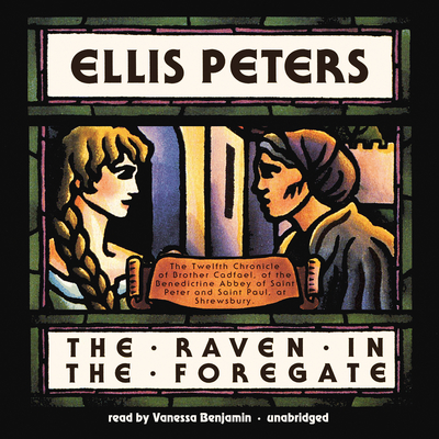 The Raven in the Foregate: The Twelfth Chronicle of Brother Cadfael Audiobook, by Ellis Peters