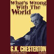 What's Wrong with the World Audiobook, by G. K. Chesterton