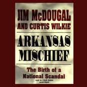 Arkansas Mischief: The Birth of a National Scandal Audiobook, by Jim McDougal, Curtis Wilkie