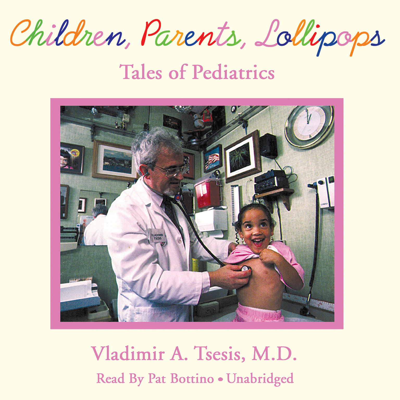 Printable Children, Parents, Lollipops: Tales of Pediatrics Audiobook Cover Art