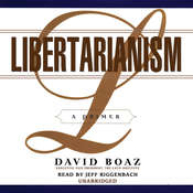 Libertarianism: A Primer Audiobook, by David Boaz