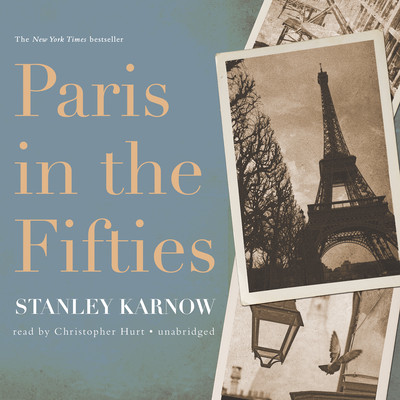 Paris in the Fifties Audiobook, by Stanley Karnow