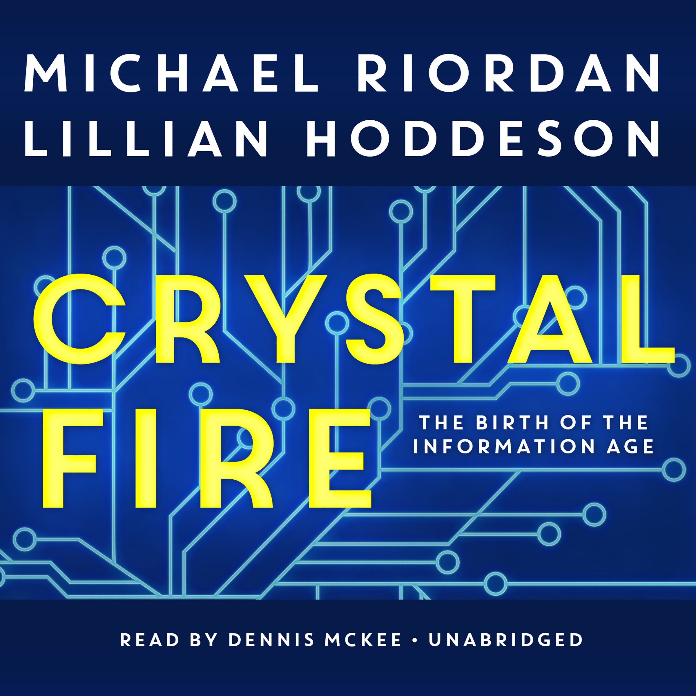 Printable Crystal Fire: The Birth of the Information Age Audiobook Cover Art