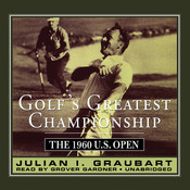 Golf's Greatest Championship: The 1960 U.S. Open Audiobook, by Julian I. Graubart