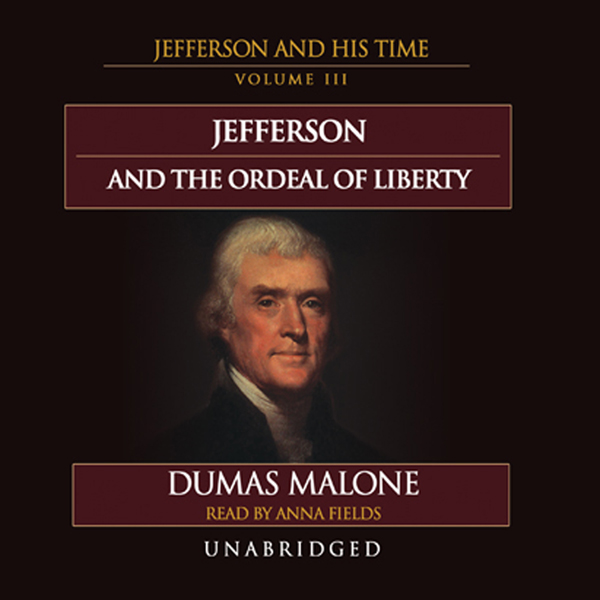 Printable Jefferson and the Ordeal of Liberty: Jefferson and His Time, Volume 3 Audiobook Cover Art