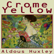 Crome Yellow, by Aldous Huxley