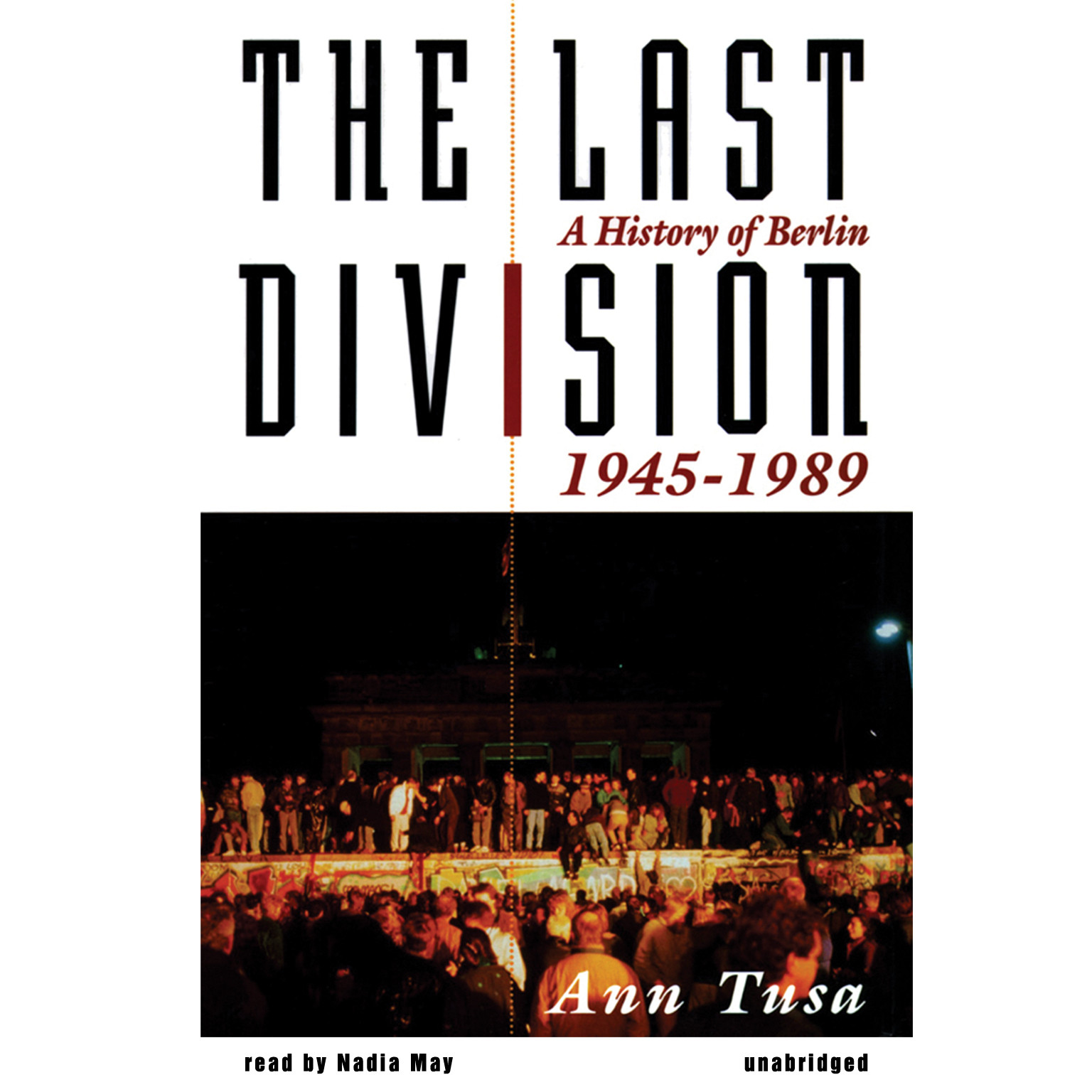 Printable The Last Division: A History of Berlin, 1945–1989 Audiobook Cover Art
