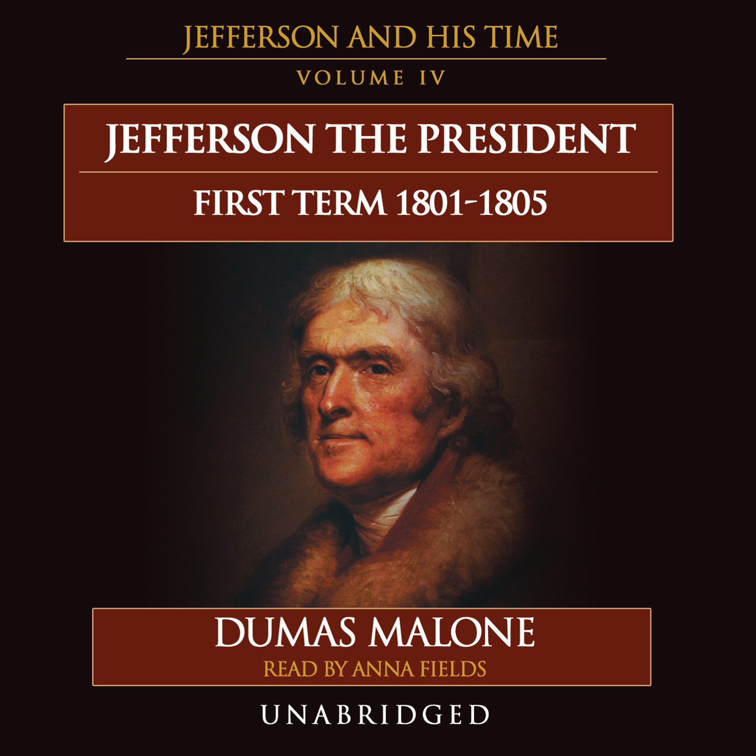 Printable Jefferson the President: First Term, 1801–1805: Jefferson and His Time, Volume 4 Audiobook Cover Art