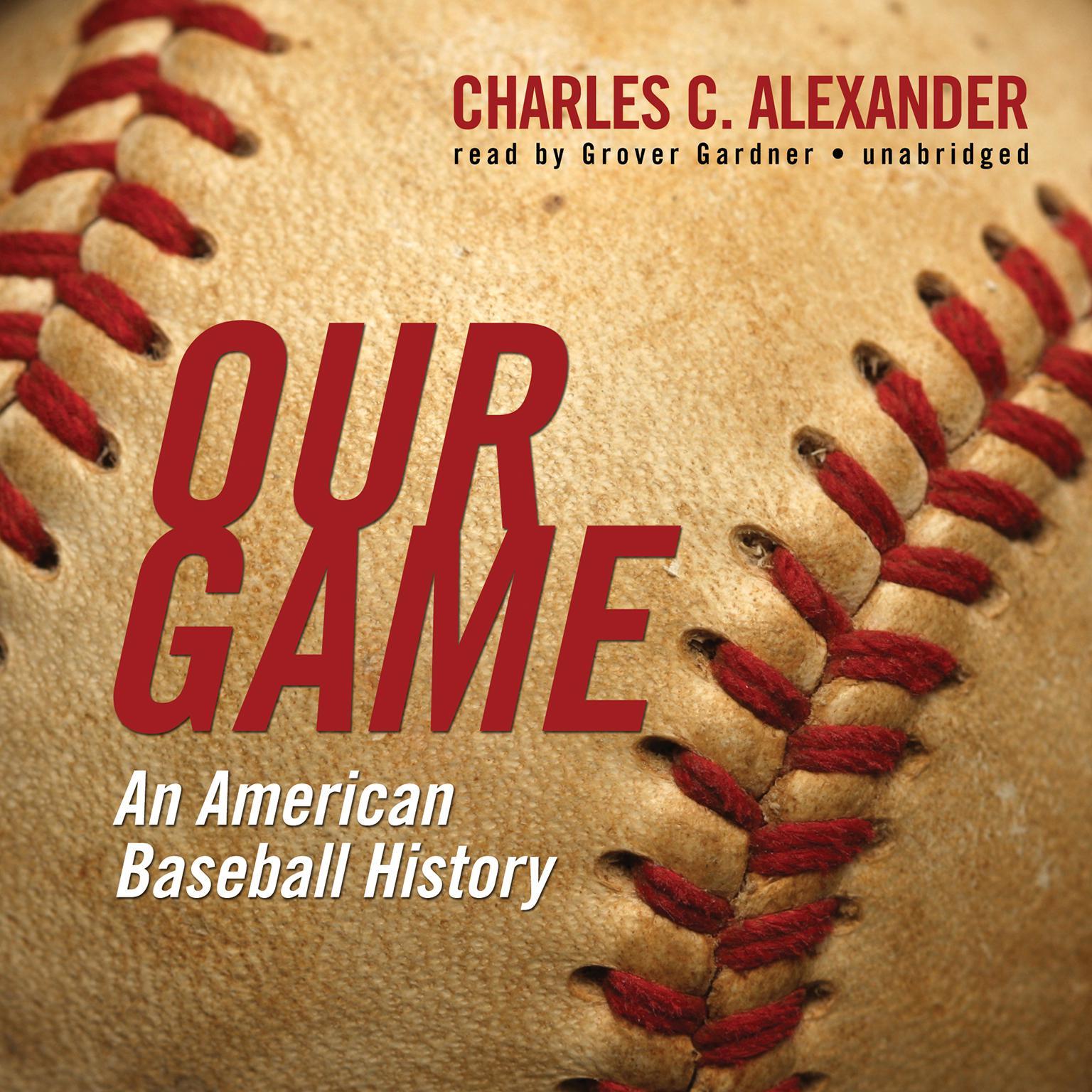 Printable Our Game: An American Baseball History Audiobook Cover Art