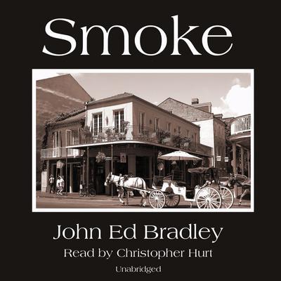 Smoke Audiobook, by John Ed Bradley