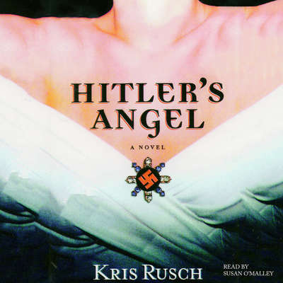 Hitler's Angel Audiobook, by Kris Rusch