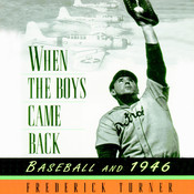 When the Boys Came Back: Baseball and 1946 Audiobook, by Frederick Turner