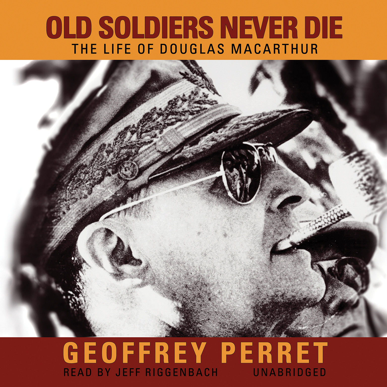 Printable Old Soldiers Never Die: The Life of Douglas MacArthur Audiobook Cover Art
