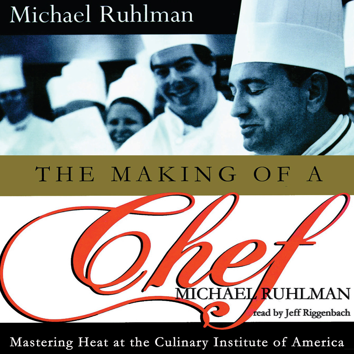 Printable The Making of a Chef: Mastering Heat at the Culinary Institute Audiobook Cover Art