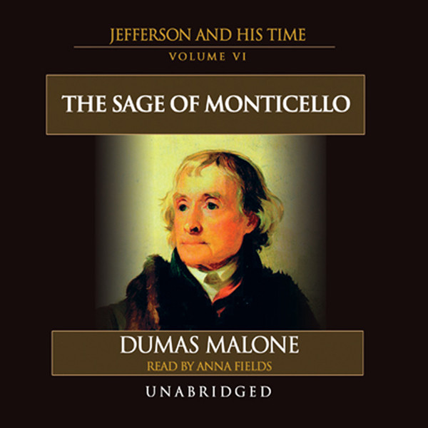 Printable The Sage of Monticello: Jefferson and His Time, Volume 6 Audiobook Cover Art