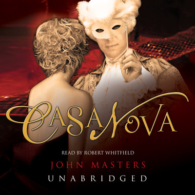 Casanova Audiobook, by John Masters