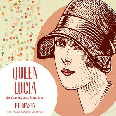Queen Lucia Audiobook, by E. F. Benson