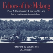 Echoes of the Mekong Audiobook, by Peter A. Huchthausen