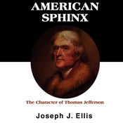 American Sphinx: The Character of Thomas Jefferson Audiobook, by Joseph J. Ellis