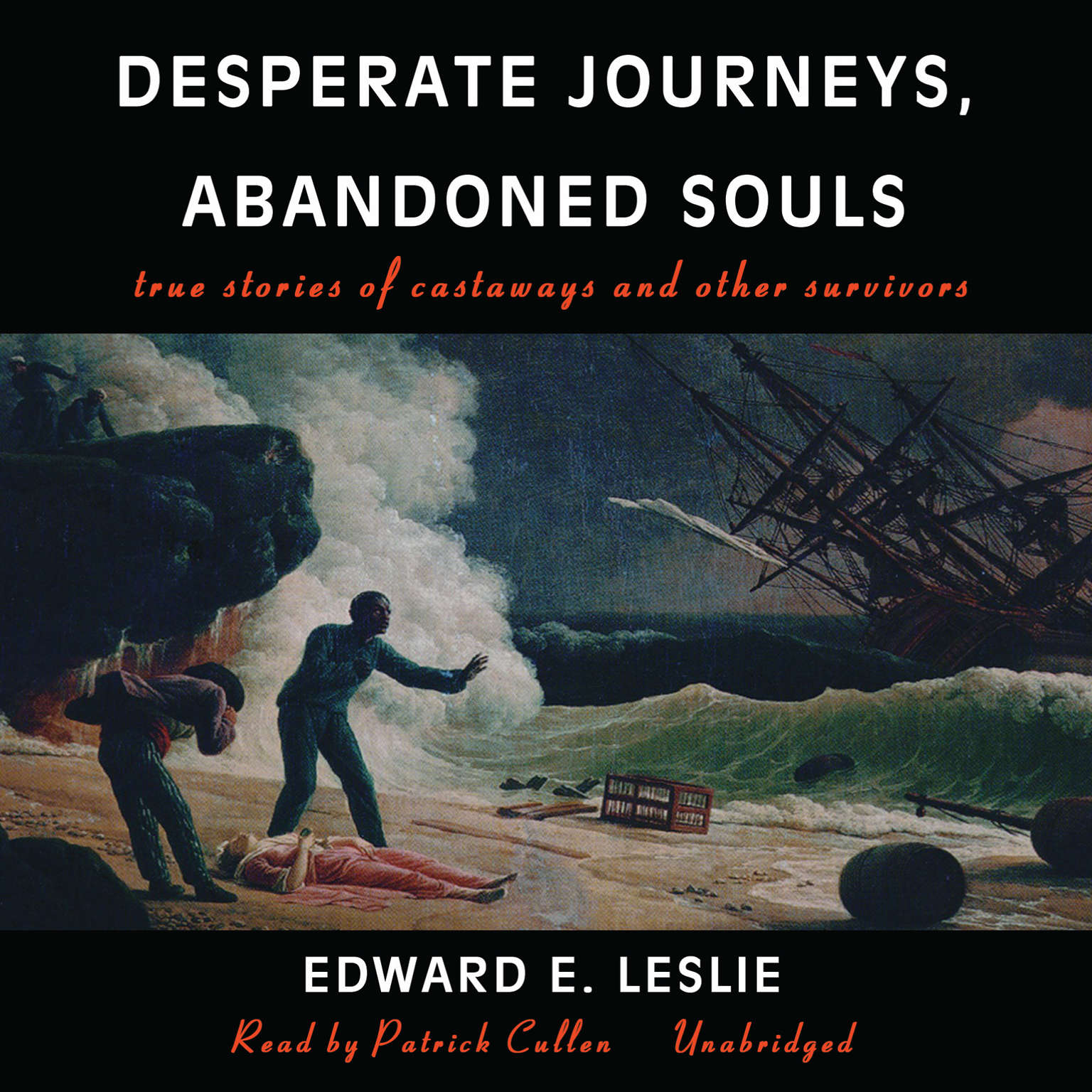 Printable Desperate Journeys, Abandoned Souls: True Stories of Castaways and Other Survivors Audiobook Cover Art