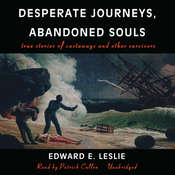 Desperate Journeys, Abandoned Souls: True Stories of Castaways and Other Survivors Audiobook, by Edward E. Leslie