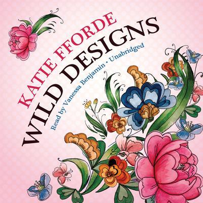 Wild Designs Audiobook, by Katie Fforde