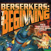 Berserkers: The Beginning Audiobook, by Fred Saberhagen