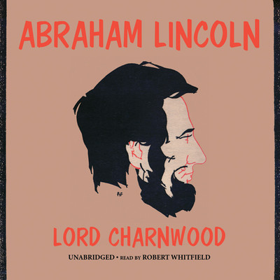 Abraham Lincoln Audiobook, by Charnwood