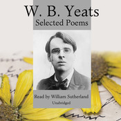W. B. Yeats: Selected Poems Audiobook, by William Butler Yeats
