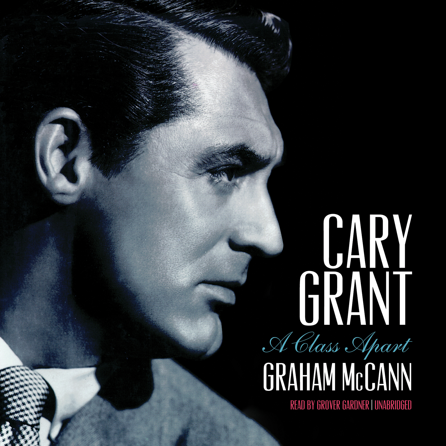 Printable Cary Grant: A Class Apart Audiobook Cover Art