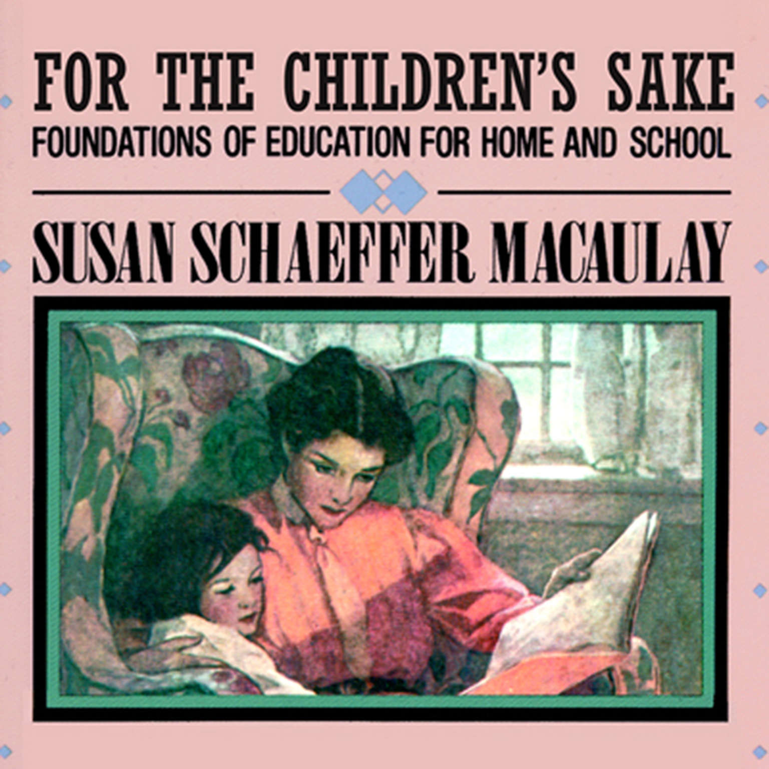 Printable For the Children's Sake: Foundations of Education for Home and School Audiobook Cover Art