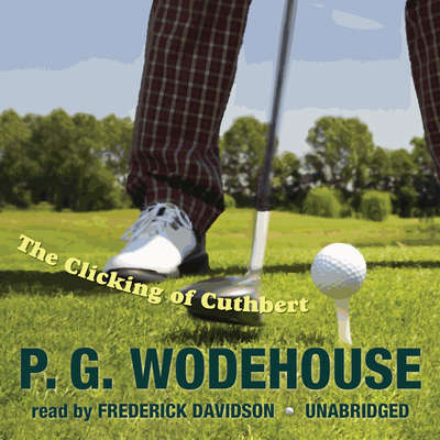 The Clicking of Cuthbert Audiobook, by P. G. Wodehouse