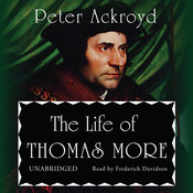 The Life of Thomas More, by Peter Ackroyd