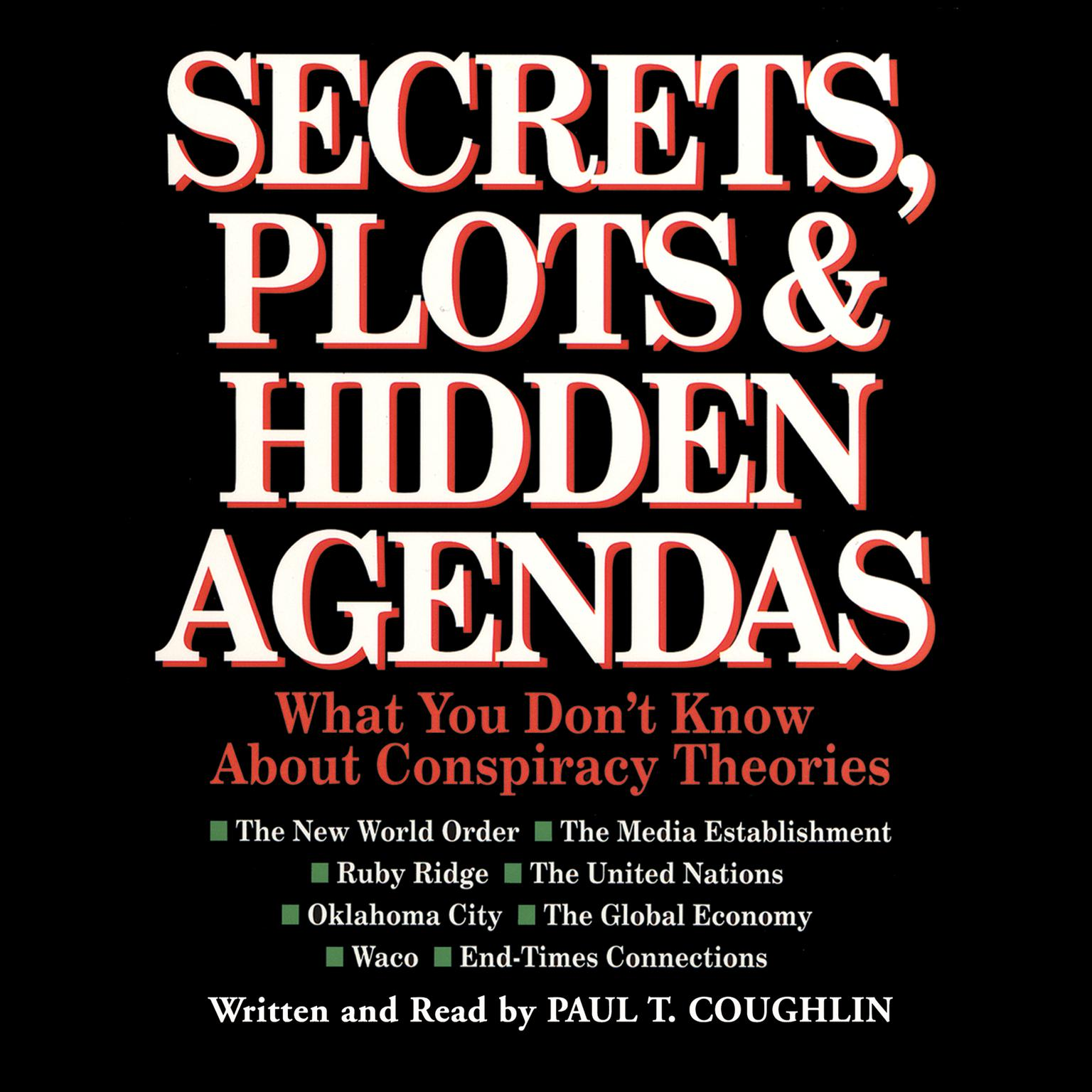 Printable Secrets, Plots, and Hidden Agendas: What You Don't Know about Conspiracy Theories Audiobook Cover Art
