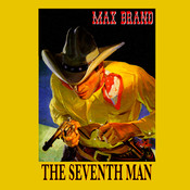 The Seventh Man, by Max Brand