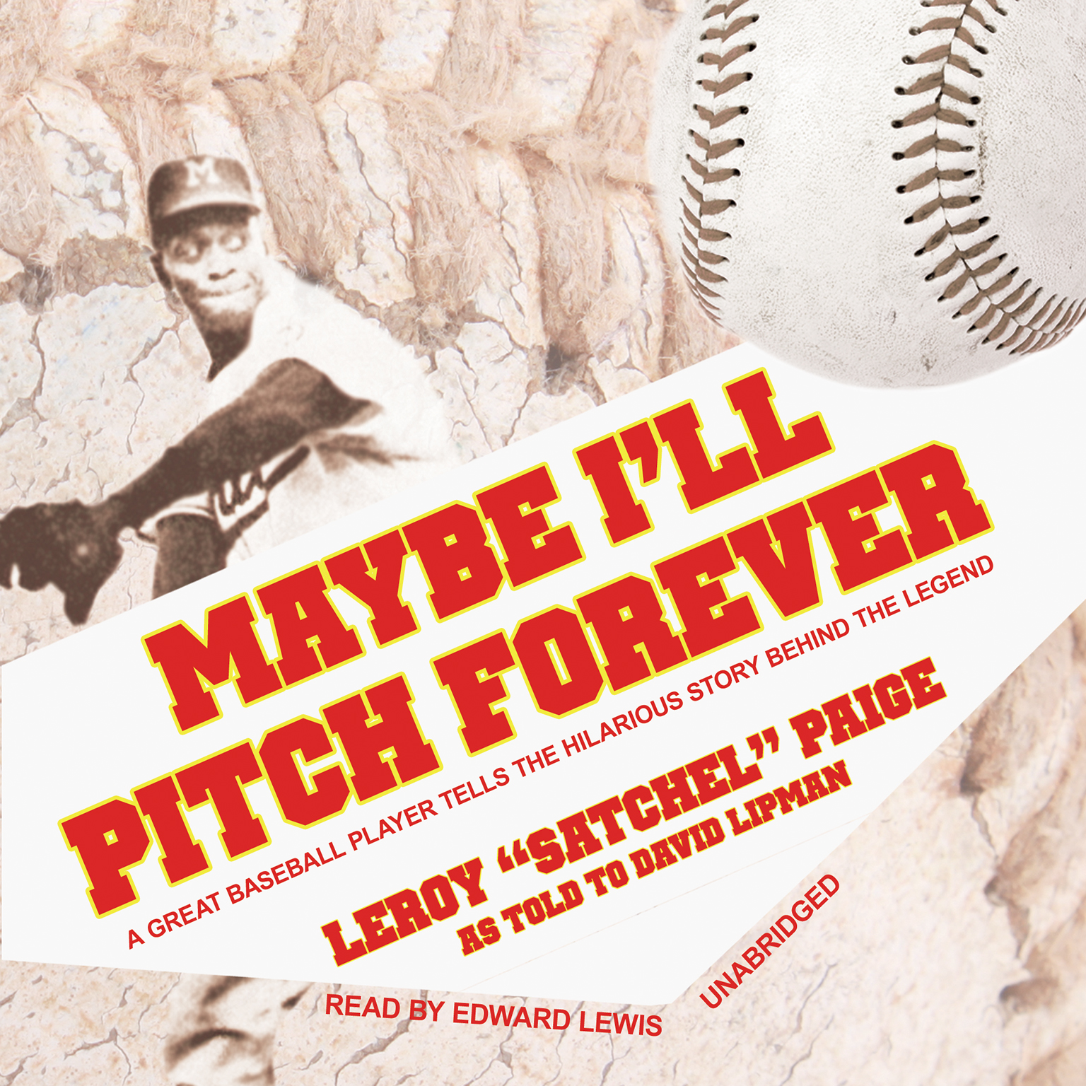 Printable Maybe I'll Pitch Forever: A Great Baseball Player Tells the Hilarious Story behind the Legend Audiobook Cover Art