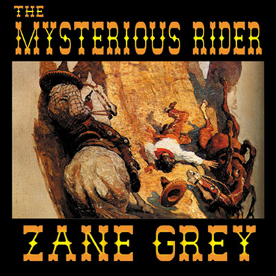The Mysterious Rider Audiobook, by Zane Grey