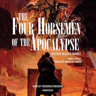 The Four Horsemen of the Apocalypse Audiobook, by Vicente Blasco Ibáñez
