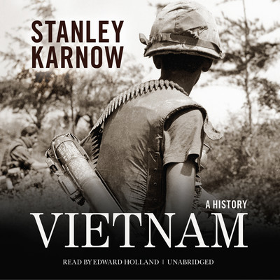 Vietnam: A History Audiobook, by Stanley Karnow
