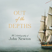 Out of the Depths: The Autobiography of John Newton Audiobook, by John Newton