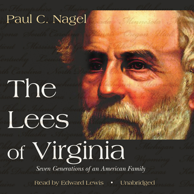 The Lees of Virginia: Seven Generations of an American Family Audiobook, by Paul C. Nagel