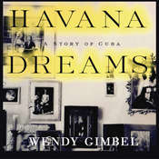 Havana Dreams: A Story of Cuba Audiobook, by Wendy Gimbel