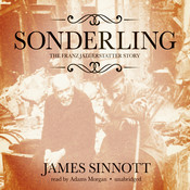 Sonderling: The Franz Jaegerstatter Story Audiobook, by James Sinnott