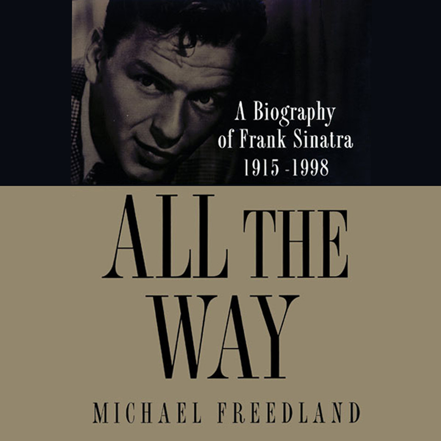 Printable All the Way: A Biography of Frank Sinatra 1915–1998 Audiobook Cover Art