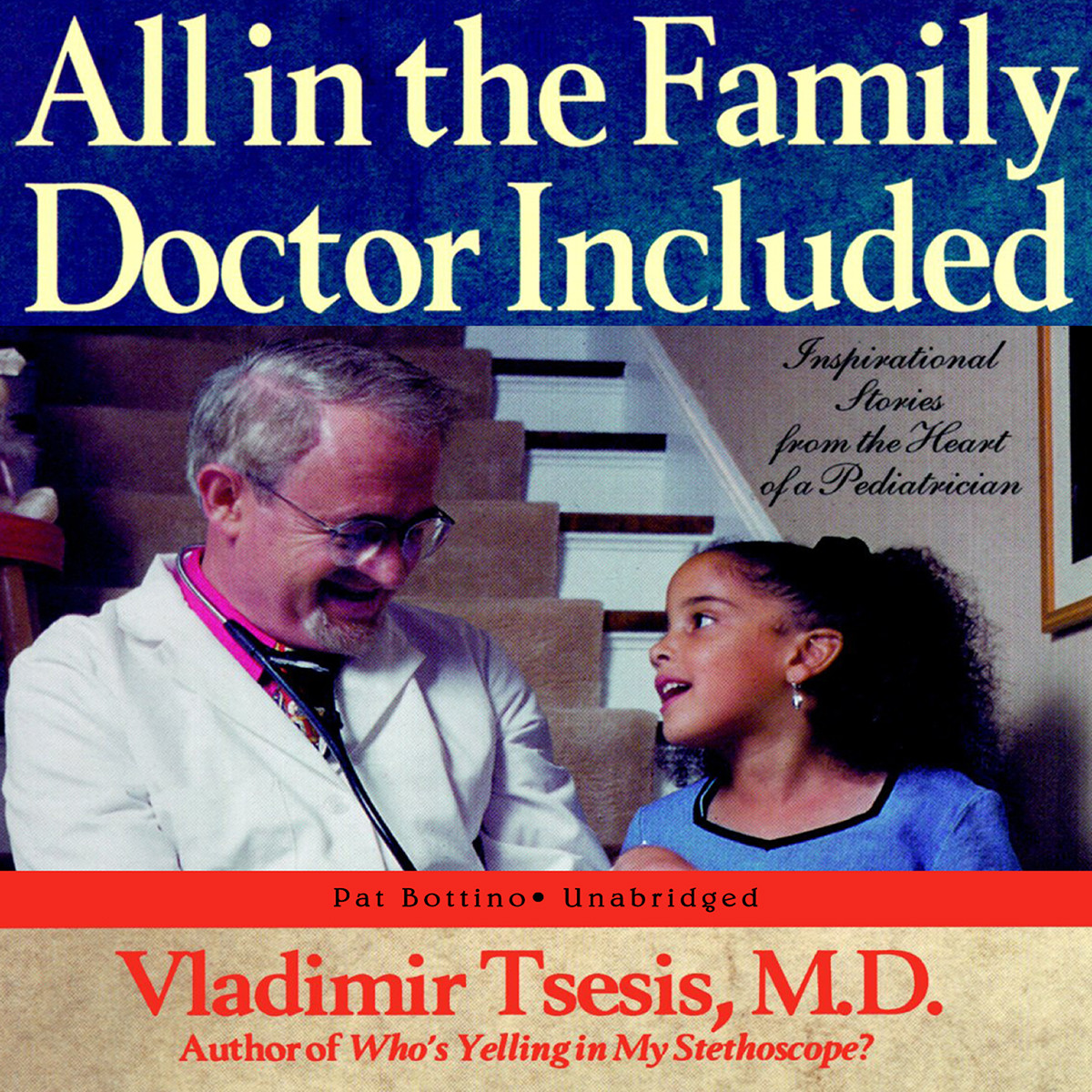 Printable All in the Family, Doctor Included: Inspirational Stories from the Heart of a Pediatrician Audiobook Cover Art