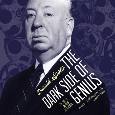 The Dark Side of Genius: The Life of Alfred Hitchcock Audiobook, by