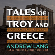 Tales of Troy and Greece, by Andrew Lang