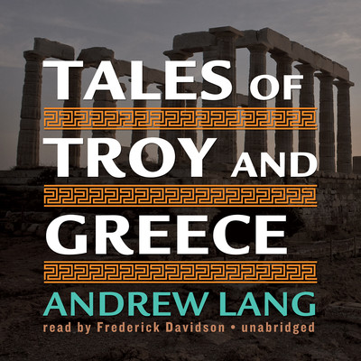 Tales of Troy and Greece Audiobook, by Andrew Lang